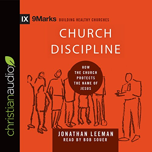 Church Discipline How the World Knows Who Represents Jesus