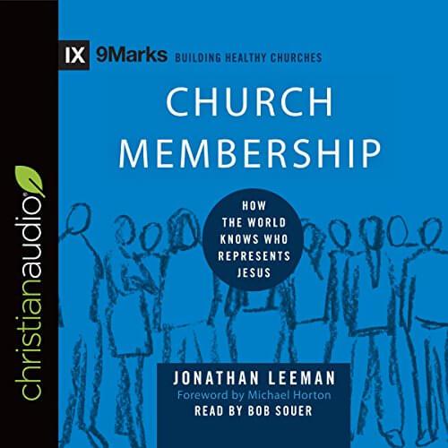 Church Membership How the World Knows Who Represents Jesus